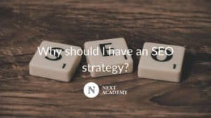 Why should I have an SEO strategy?